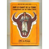 Inipi, Le Chant De La Terre - Enseignement Oral Des Indiens Lakota de sylvie saugier