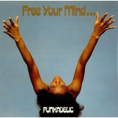 Free Your Mind...And Your Ass Will Follow - Funkadelic