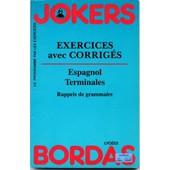 Espagnol, Terminales - Exercices Avec Corrig�s de Fabre Marie Jos�