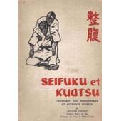 Judo - Seifuku Et Kuatsu - Traitement Des Traumatismes Et Accidents Sportifs de Philippe, Maurice