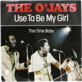 Use Ta Be My Girl<Br>This Time Baby - O Jays