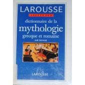 Dictionnaire De La Mythologie Grecque Et Romaine de jo�l schmidt