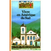 Vivre En Am�rique Du Sud de chantal henry-biabaud