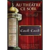 Au Theatre Ce Soir - Cash Cash de Pierre Sabbagh