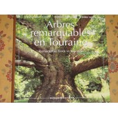 Arbres Remarquables En Touraine/ Remarkable Trees In Touraine de Couderc, Bonneau, Niel, Jean-Marie, St�phane, Cedric