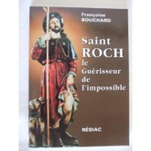 Saint Roch - Le Gu�risseur De L'impossible de Fran�oise Bouchard
