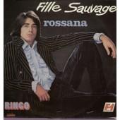 Rossana - Fille Sauvage, Tentation, Trop Jeune, Prends Garde, Obsession, Poup�e Vivante, La Rupture, Obsession, Ne Fais Pas La Guerre A L'amour - Ringo