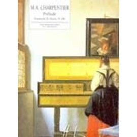 CHARPENTIER Marc-Antoine Prélude du Te Deum H.146 pour piano