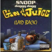 Gin & Juice ( Laid Back ) - Snoop Doggy Dog