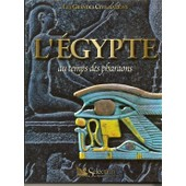 Les Grandes Civilisations - L'egypte Au Temps Des Pharaons - Selection Du Reader's Digest - 2001 de Collectif
