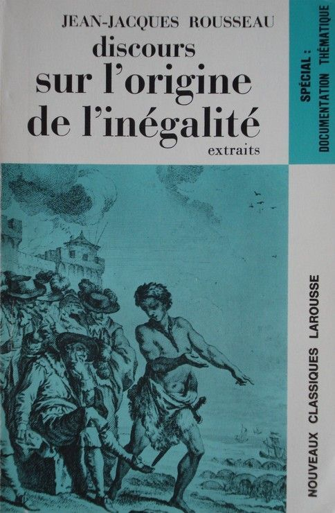 DISCOURS SUR L'ORIGINE DE L'INEGALITE - Larousse - 08/03/1999