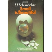 Small Is Beautiful: Study Of Economics As If People Mattered   de E.F., Schumacher