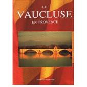 Le Vaucluse En Provence de Collectif