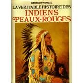 La V�ritable Histoire Des Indiens Peaux-Rouges de george fronval