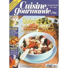 Cuisine Gourmande & Vins N� 63 : Sp�cial �t� 30 Pages D'id�es Savoureuses Et D�contract�es