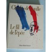 Le Fil De L'�p�e (�dition Du Cinquantenaire) de gaulle charles de