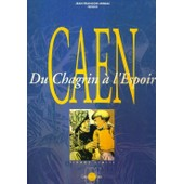 Caen - N� 1 - Caen - Du Chagrin � L'espoir de Miniac Jean Fran�ois