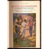 David Livingstone - La Grande Epopee Africaine 1813-1873 de pache, th d