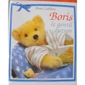 Boris Le Gentil Ourson de Anne Leblanc