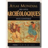 Atlas Mondial Des Sites Arch�ologiques de nick constable