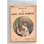 La Jolie Fille D'arras (Fascicule Broch� 17 X 24) de R�val Gabrielle
