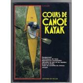 Cours De Cano�-Kayak - �quipement, Techniques De Base, Manoeuvres Essentielles de b. rosini
