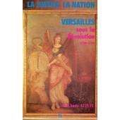 La Justice,La Nation,Versailles Sous La Revolution.1789-1792 La Justice, La Nation, Versailles Sous La Revolution.1789-1792 de Attuel Jean Claude