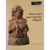 Catalogue Des Terres Cuites Gr�co-Romaines D'egypte de Collectif