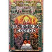Jean, Messager De La Lumi�re - La Communion Des Saints de Cara, Yvette Et Robert