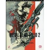 Metal Gear Solid 2. Sons Of Liberty. Le Guide Officiel Metal Gear Solid 2. Sons Of Liberty. Le Guide Officiel de COLLECTIF