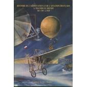 Histoire De L Aerostation Et De L Aviation Francaise De 1783 A 1930 de SILOMBRA JEAN