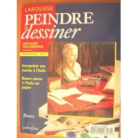 Peindre Et Dessiner - M�thode Progressive N� 83 : Interpr�ter Une Marine � L'huile, Nature Morte � L'huile Sur Papier