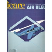 Icare - Revue De L'aviation Fran�aise N� 124 : Air Bleu - L'aviation Postale - Tome 1