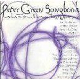 Peter Green Songbook - A Tribute To His Work In Two Volumes - First Part