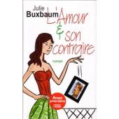 L'amour Et Son Contraire de buxbaum, julie