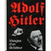 Adolf Hitler Visages D'un Dictateur de von lang, jochen