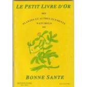 Le Petit Livre D'or Des Plantes Et Autres �l�ments Naturels De Bonne Sant� de collectif