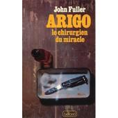 Arigo Le Chirurgien Miracle de fuller, john