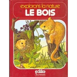 Explorons La Nature, Le Bois - Michael Chinery