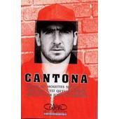 La Philosophie Cantona - Quand Les Mouettes Suivent Un Chalutier, C'est Qu'elles Pensent Qu'on Va Leur Jeter Des Sardines de A Cantona