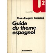 Guide Du Theme Espagnol de Guinard Paul Jacques