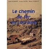 Le Chemin De Fer En Lorraine de Ars�ne Felten