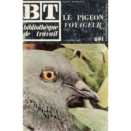 Bt Biblioth�que De Travail N� 691 : Le Pigeon Voyageur