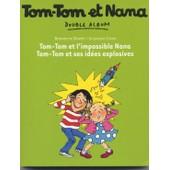 Tom-Tom Et Nana, L Impossible Nana; Ses Idees Explosives de Despr S Bernadette