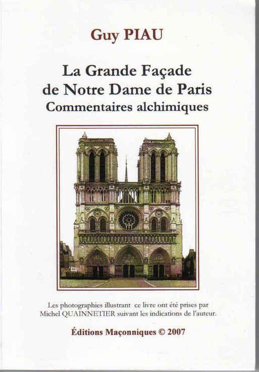 La Grande Facade de Notre Dame de Paris - Commentaires Alchimiques