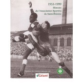 1933-1999, Histoire De L'association Sportive De Saint-Etienne de Collectif Angevin De Recherche