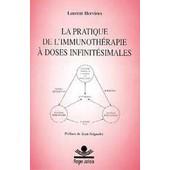 La Pratique De L'immunoth�rapie � Doses Infinit�simales de Laurent Hervieux