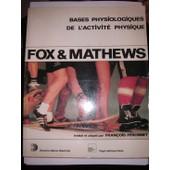 Bases Physiologiques De L'activit� Physique de Fox, Edward L.