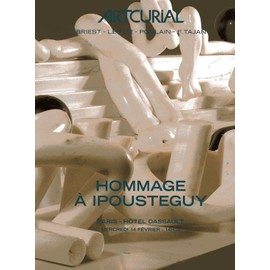 Occasion, hommage à ipousteguy . 76 oeuvres provenant de l'atelier. sculptures ( marbre, bronze ) , huiles, aquarelles...catalogue de vente 14/2/2007 N° 0