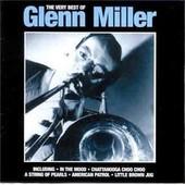Very Best Of Glenn Miller - Glenn Miller And His Orchestra